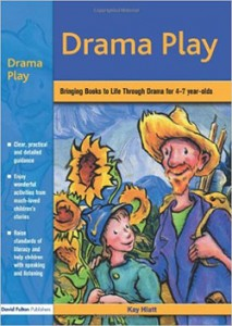 Drama Play: Bringing Books to Life Through Drama for 4 to 7 Year Olds