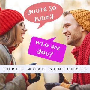 Three Word Sentences