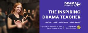 The Inspiring Drama Teacher